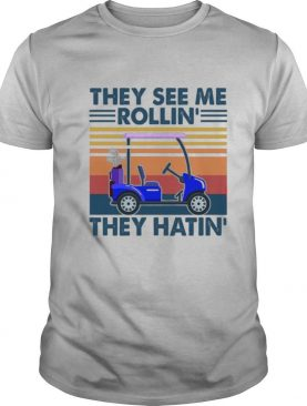 They See Me Rollin They Hatin Vintage shirt