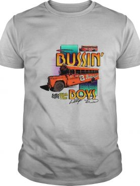Bussin with the boys signatures shirt