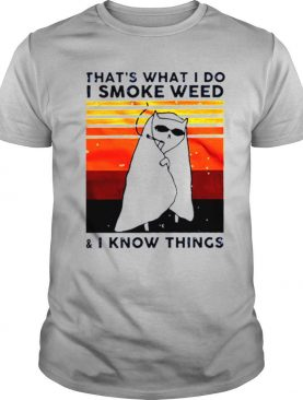 Cat That's What I Do I Smoke Weed And I Know Things Vintage shirt