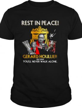 Liverpool Rest in peace Gerard Houllier 1947 2020 youll never walk alone signature shirt