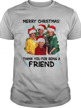 Merry Christmas Thank You For Being A Friend shirt
