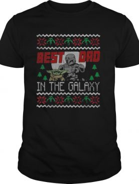 The Dadalorian And Baby Yoda Best Dad In The Galaxy Ugly Merry Christmas shirt