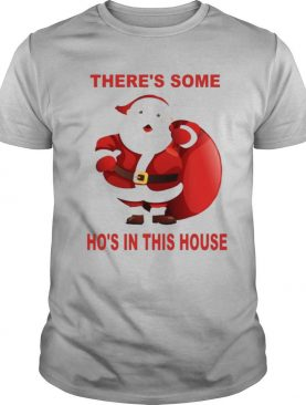 santa claus christmas 2020 theres some hoes shirt
