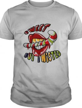 sweet but i wisted shirt
