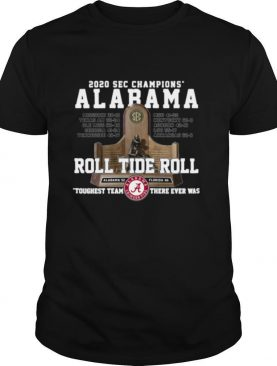 2020 sec Championship Alabama Crimson Tide roll Tide roll toughest team there ever was shirt