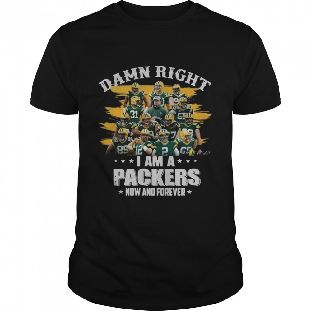 Damn Right Im A Packers Now And Forever 2021  Classic Men's T-shirt