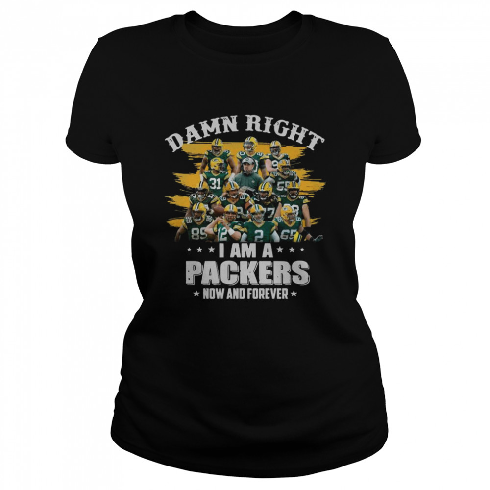Damn Right Im A Packers Now And Forever 2021  Classic Women's T-shirt