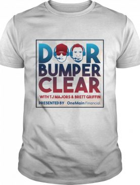 Door Bumper Clear With TJ Majors And Brett Griffin shirt