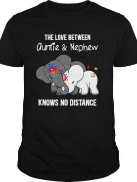 Elephant The Love Between Auntie And Nephew Knows No Distance shirt