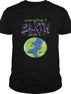 Every Day Is Earth Day shirt