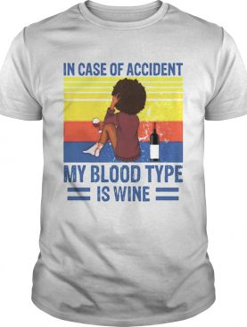 Girl In case of accident my blood type is wine shirt