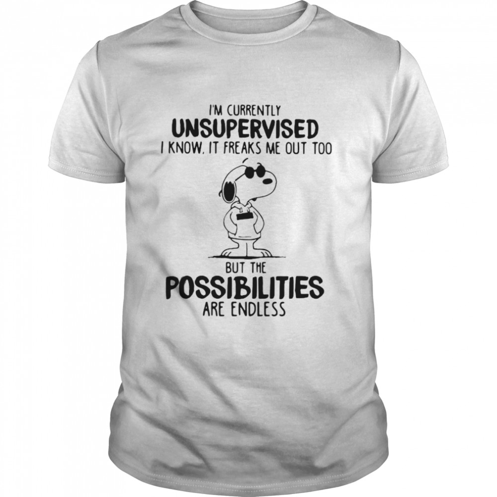 I'm Currently Unsuoervised I Know It Freaks Me Out Too But The Possibilities Are Endless Snoopy  Classic Men's T-shirt