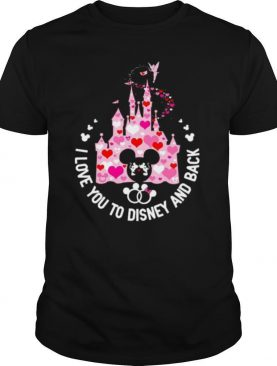 Mickey Mouse I Love You To Disney And Back shirt