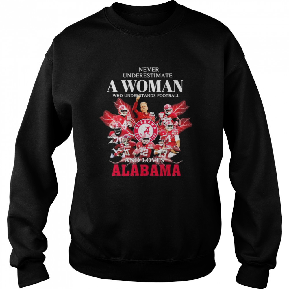 Never Underestimate A Woman Who Understands Football And Loves Alabama Crimson Tide Unisex Sweatshirt
