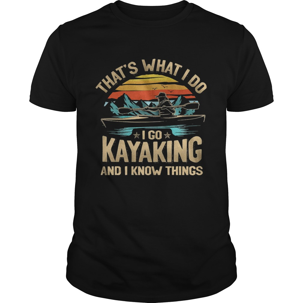 Thats what I do I go kayaking and I know things vintage  Unisex