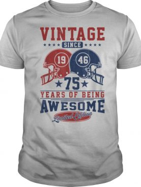 Vintage Since 1946 75 Years Of being Awesome shirt