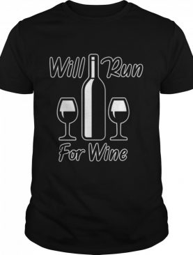 Will Run For Wine Runners Running shirt